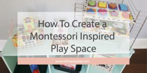 Check out How To Create a Montessori Inspired Play Space from Florida Motherhood blogger, Oh Happy Play! See more now!