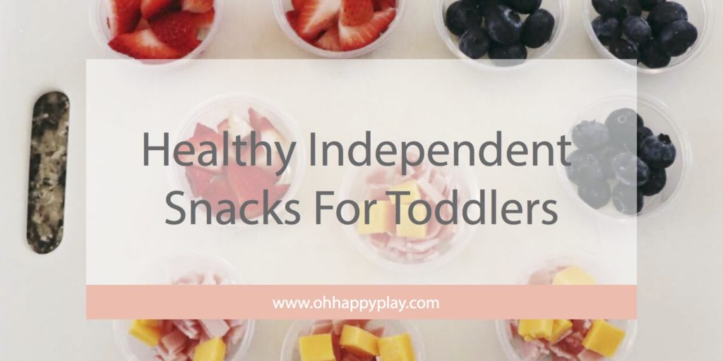 Healthy Independent Snacks For Toddlers from Oh Happy Play, Florida Motherhood blogger! Check it out now!