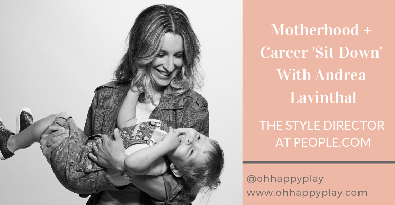 motherhood, career, working moms, people magazine, oh happy play, Andrea Lavinthal