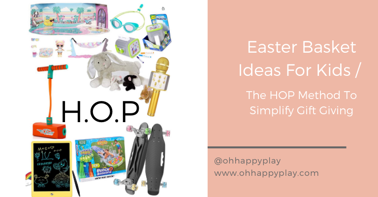 the h.o.p method, Easter Basket ideas, for girls, for boys, for toddlers, the HOP method, easter gift guide for kids
